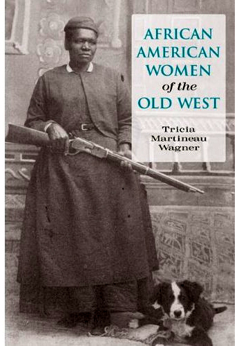 African American Women Of The Old West By Tricia