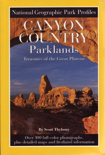 Canyon Country Parklands by (Scott Thybony)  National Geographic Park Profiles