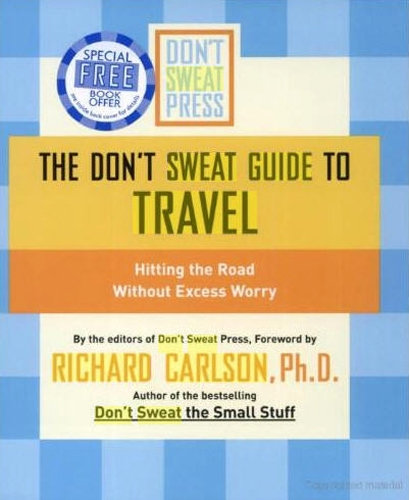 Don't Sweat Guide to Travel by Richard Carlson
