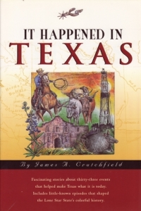 It Happened in Texas by James A. Crutchfield
