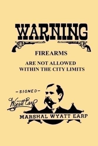 No Firearms Wyatt Earp 11x17 Poster
