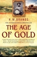 Age of Gold, The  by H.W. Brands