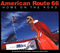 American Route 66 - Home On the Road, by Jane Bernard and Polly Brown. Forward by Michael Wallis