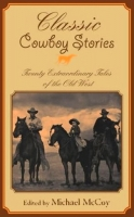 Classic Cowboy Stories by Michael McCoy