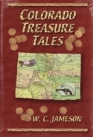 Colorado Treasure Tales by W.C. Jameson
