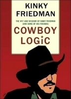 Cowboy Logic, by Kinky Friedman
