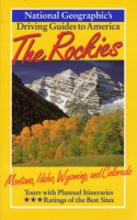 Driving Guide to America-The Rockies by National Geographic