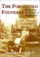 Forgotten Founders, The (Rethinking the History of the Old West) by Stewart Udall