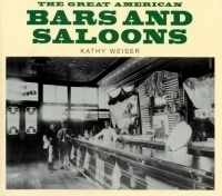 Great American Bars And Saloons, by Legends Of America Founder  Kathy Weiser - Out of Print