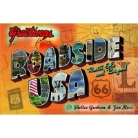 Roadside USA: Route 66 and Beyond by Shellee Graham and Jim Ross
