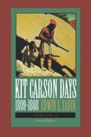 Kit Carson Days, 1809-1868: Adventures in the Path of Empire, Volume II by Edwin L. Sabin