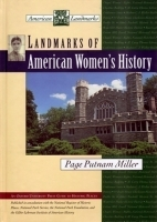 Landmarks of American Women's History by Page Putnam Miller