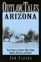 Outlaw Tales of Arizona by Jan Cleere