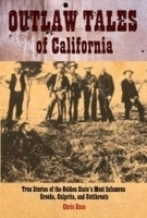 Outlaw Tales of California by Chris Enss