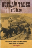 Outlaw Tales of Idaho by Randy Stapilus