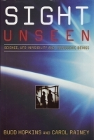 Sight Unseen-Science, UFO Invisibility and Transgenic Beings by Budd Hopkins & Carol Rainey