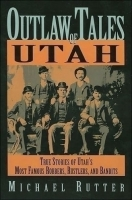 Outlaw Tales of Utah by Michael Rutter