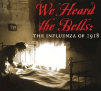 We Heard the Bells: The Influenza of 1918 on DVD