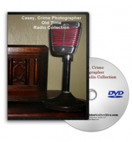 Casey Crime Photographer Old Time Radio MP3 Collection on DVD