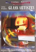 Artist Profiles: Glass Artistry DVD