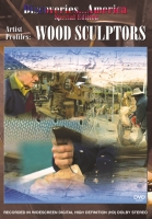 Artist Profiles: Wood Sculptors DVD
