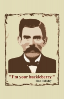 Doc Holiday - Huckleberry 11x17 Poster