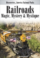 RAILROADS: Magic, Mystery & Mystique DVD