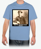 Never run a bluff with a six-gun - Bat Masterson T-Shirt