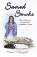 Sacred Smoke - The Ancient Art of Smudging for Modern Times
