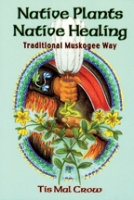Native Plants, Native Healing (Traditional Muskogee Way)