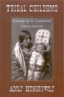 Tribal Childhood (Growing Up in Traditional Native America)