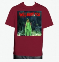 I Will Haunt You T-Shirt