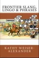 Frontier Slang, Lingo & Phrases by Legends of America (PDF download)