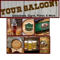 Your Saloon (Glassware, Signs, Poker & More)